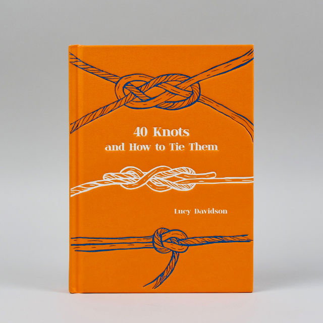 40 Knots and how to Tie Them - Lucy Davidson