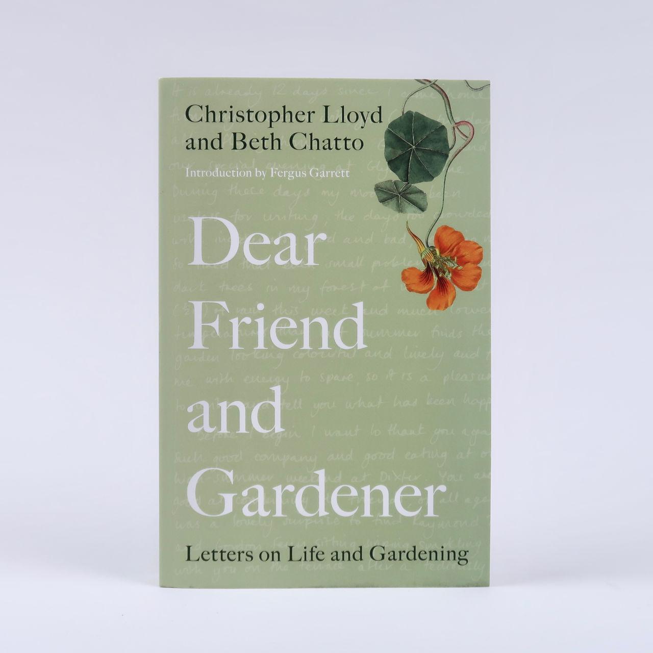 Dear Friend and Gardener - Christopher Lloyd & Beth Chatto
