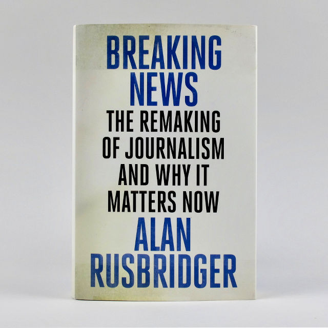 Breaking News - Alan Rusbridger
