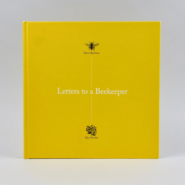 Letters to a Beekeeper - Steve Benbow & Alys Fowler - Signed Copies!