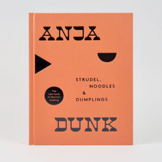 Strudels, Noodles & Dumplings - Anja Dunk