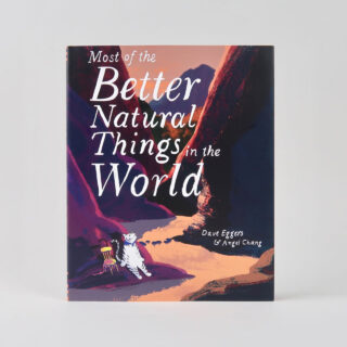 Most of the Better Natural Things in the World - Dave Eggers & Angel Chang