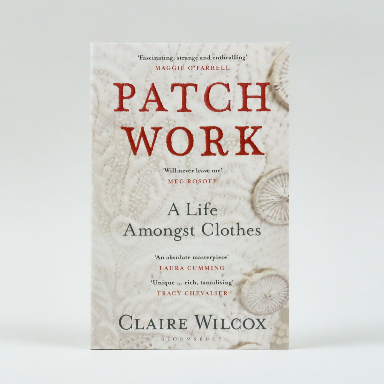 Patch Work - A Life Amongst Clothes - Claire Wilcox