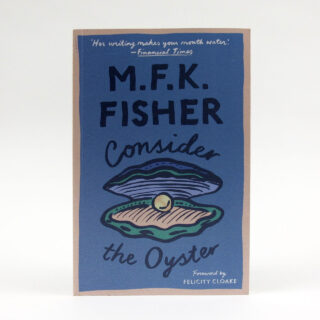 Consider the Oyster - M.F.K. Fisher