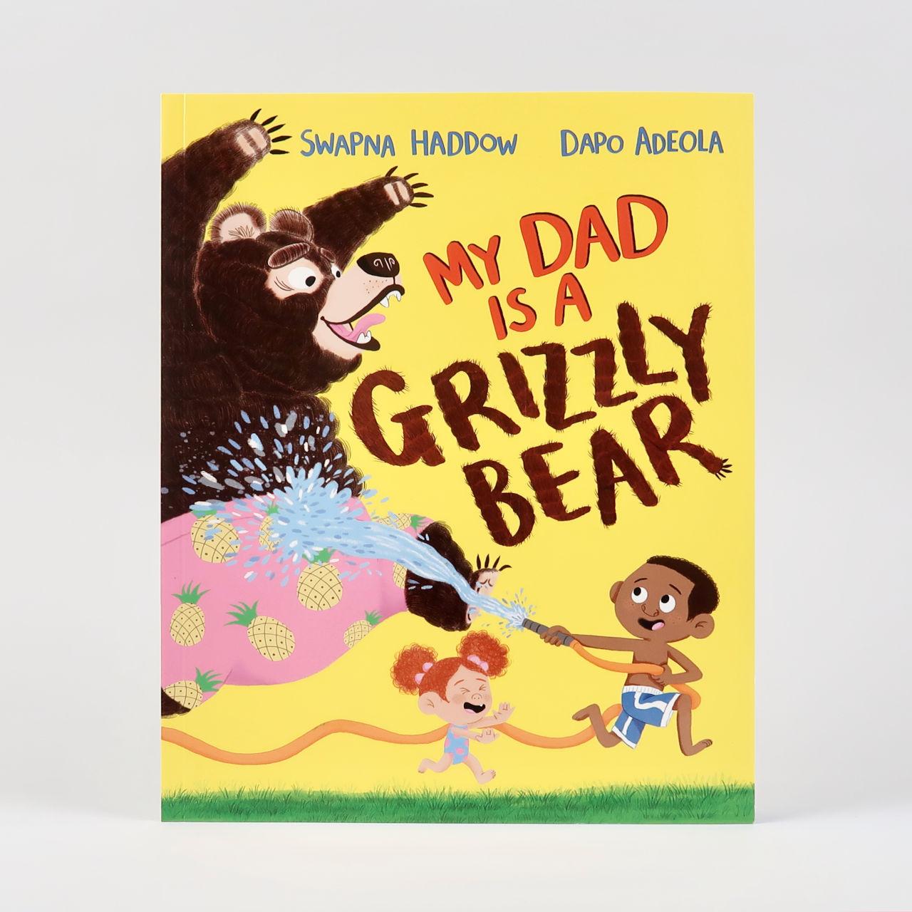My Dad is a Grizzly Bear - Swapna Haddow & Dapo Adeola