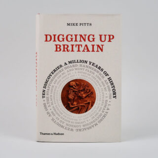 Digging Up Britain - Mike Pitts