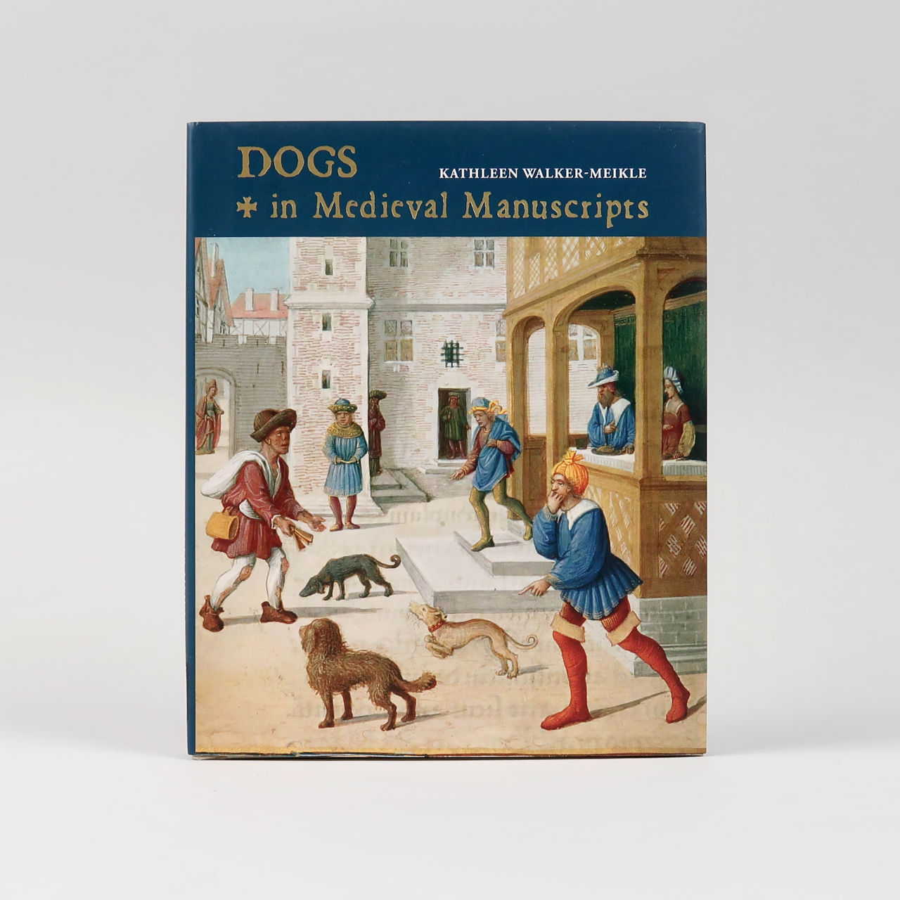 Dogs in Medieval Manuscripts - Kathleen Walker-Meikle