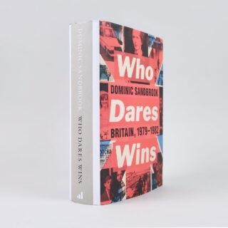 Who Dares Wins: Britiain, 1979-1982 - Dominic Sandbrook