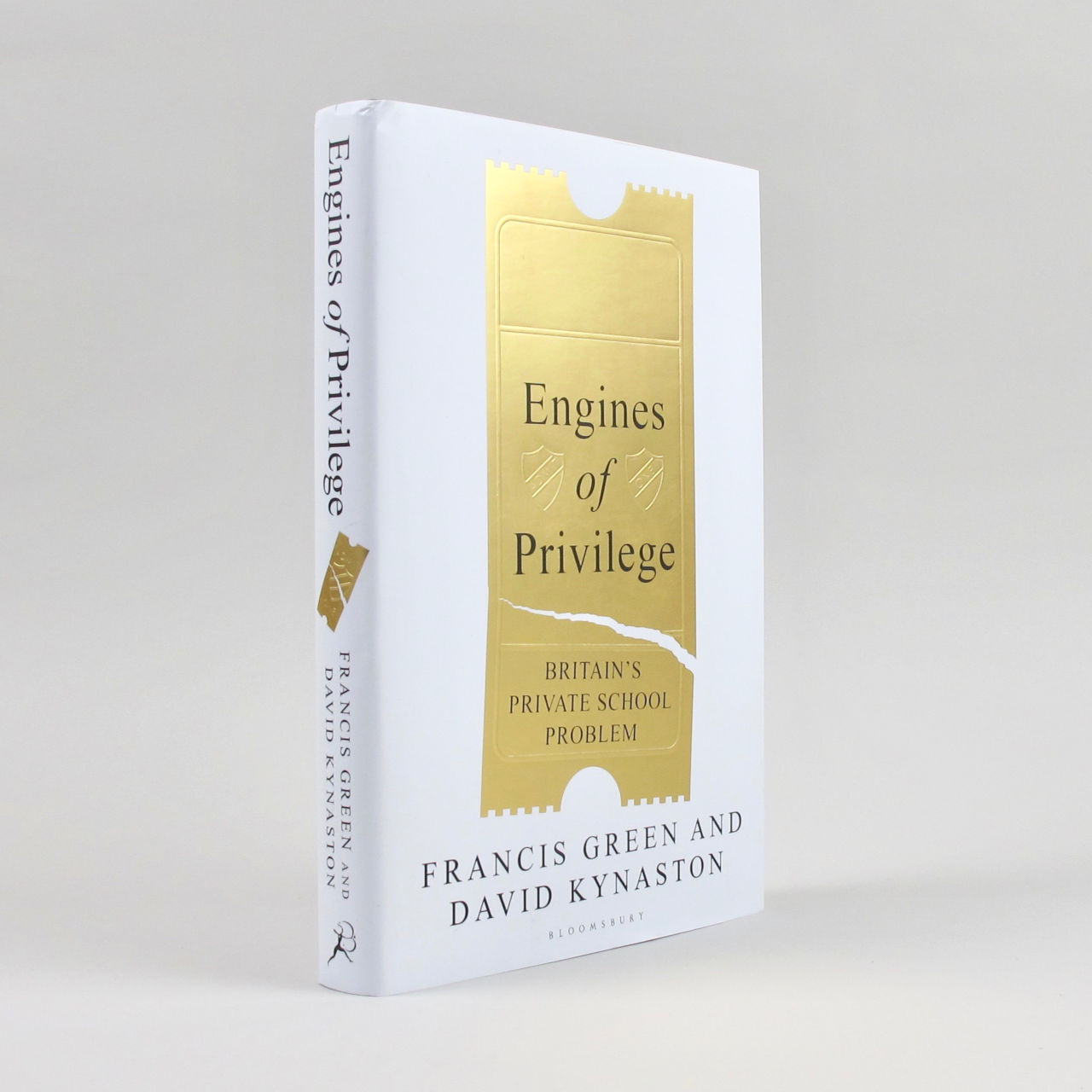 Engines of Privilege - Francis Green & David Kynaston