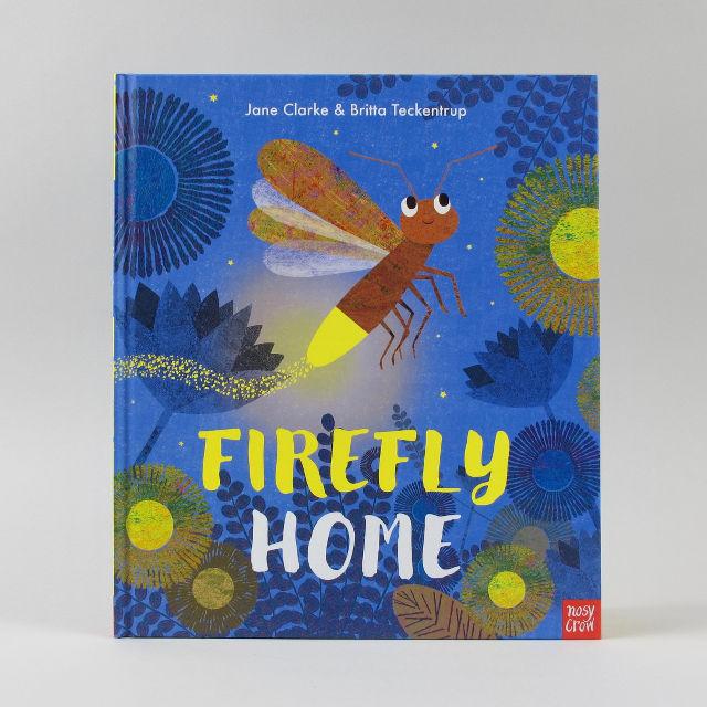 Firefly Home - Jane Clarke & Britta Teckentrup