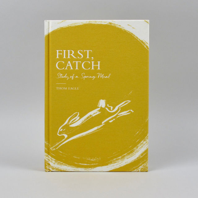 First, Catch - Thom Eagle