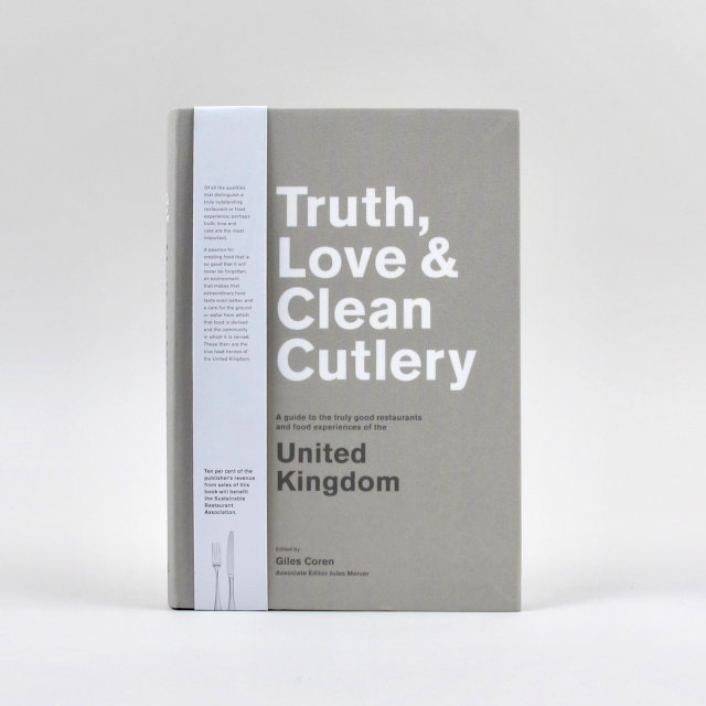 Truth, Love & Clean Cutlery - Edited by Giles Coren