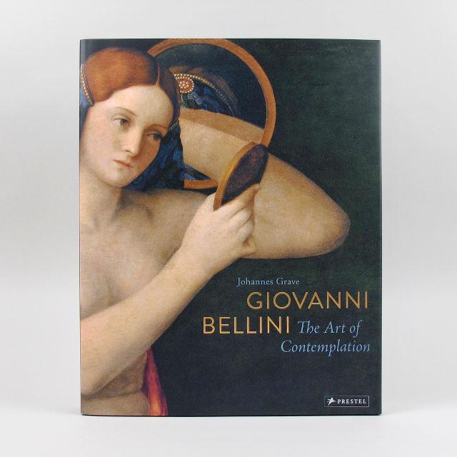 Giovanni Bellini: The Art of Contemplation - Johannes Grave