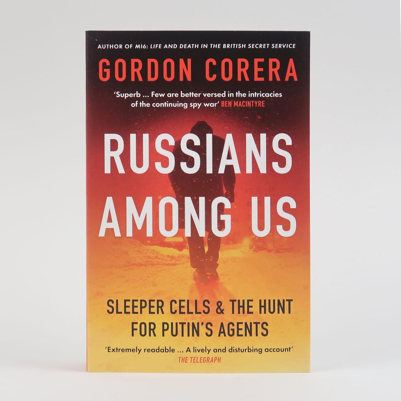 Russians Among Us - Gordon Corera