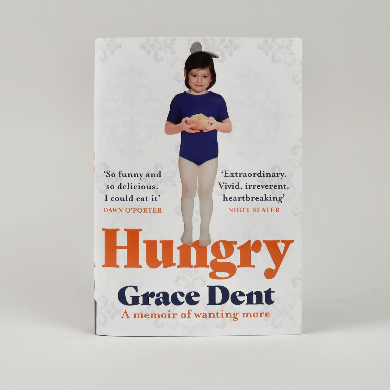 Hungry: A Memoir of Wanting More - Grace Dent