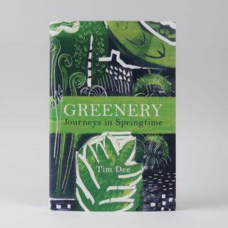 Greenery: Journeys in Springtime - Tim Dee