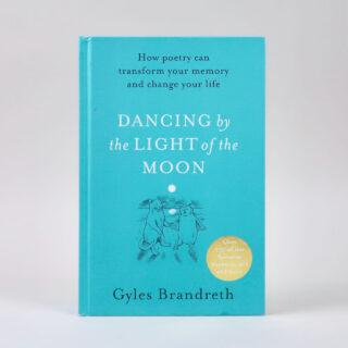 Dancing in the Light of the Moon - Gyles Brandreth
