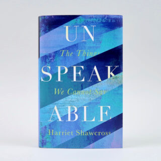 Unspeakable: The Things We Cannot Say - Harriet Shawcross
