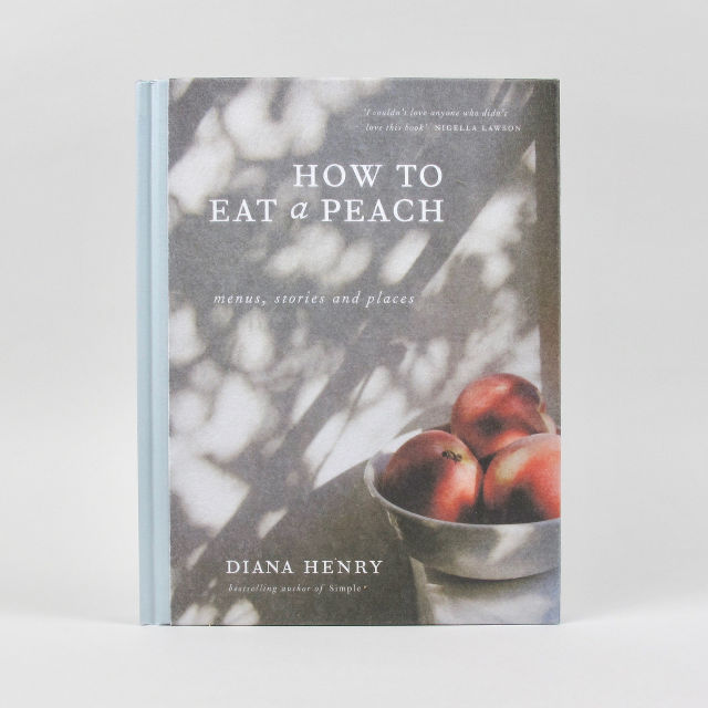 How to Eat a Peach - Diana Henry
