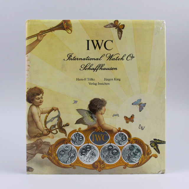 International Watch Co. Schaffhausen by Hans-F. Tölke & Jürgen King