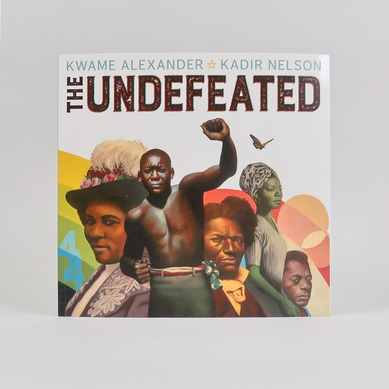 The Undefeated - Kwame Alexander & Kadir Nelson