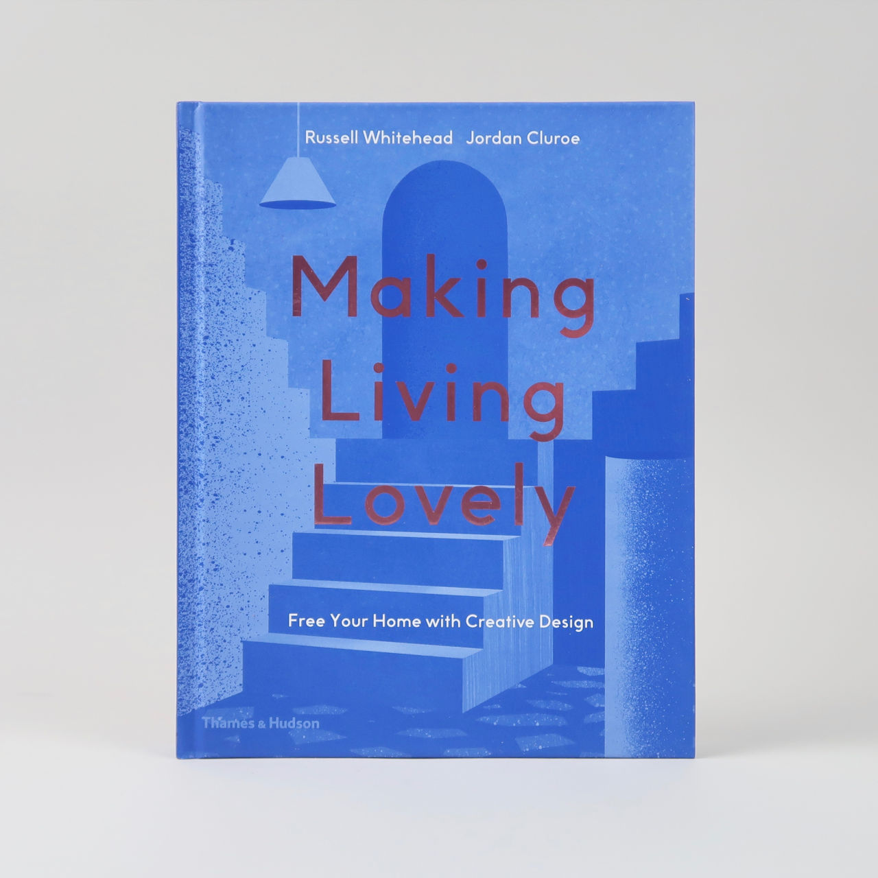 Making Living Lovely - Russell Whitehead & Jordan Cluroe