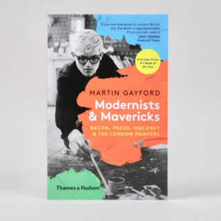 Modernists & Mavericks - Martin Gayford