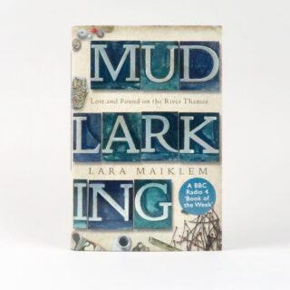 Mudlarking - Lara Maiklem