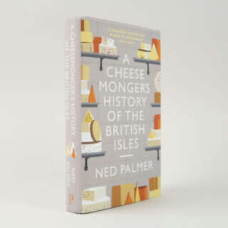 A Cheesemonger's History of the British Isles - Ned Palmer