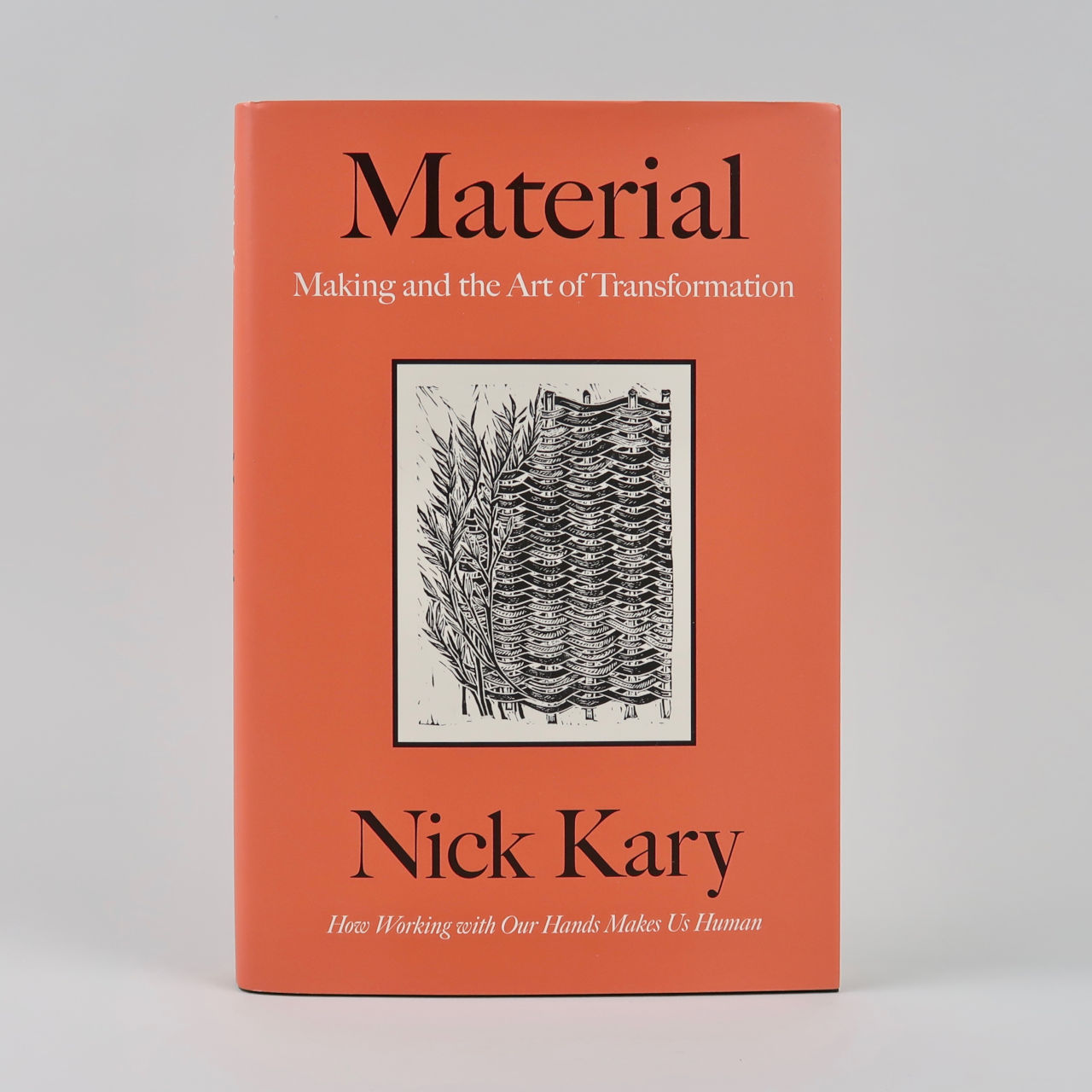 Material: Making and the Art of Transformation - Nick Kary