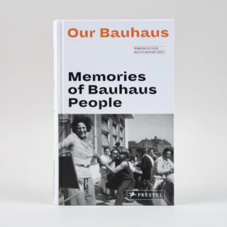 Our Bauhaus - Magdalena Droste & Boris Friedewald