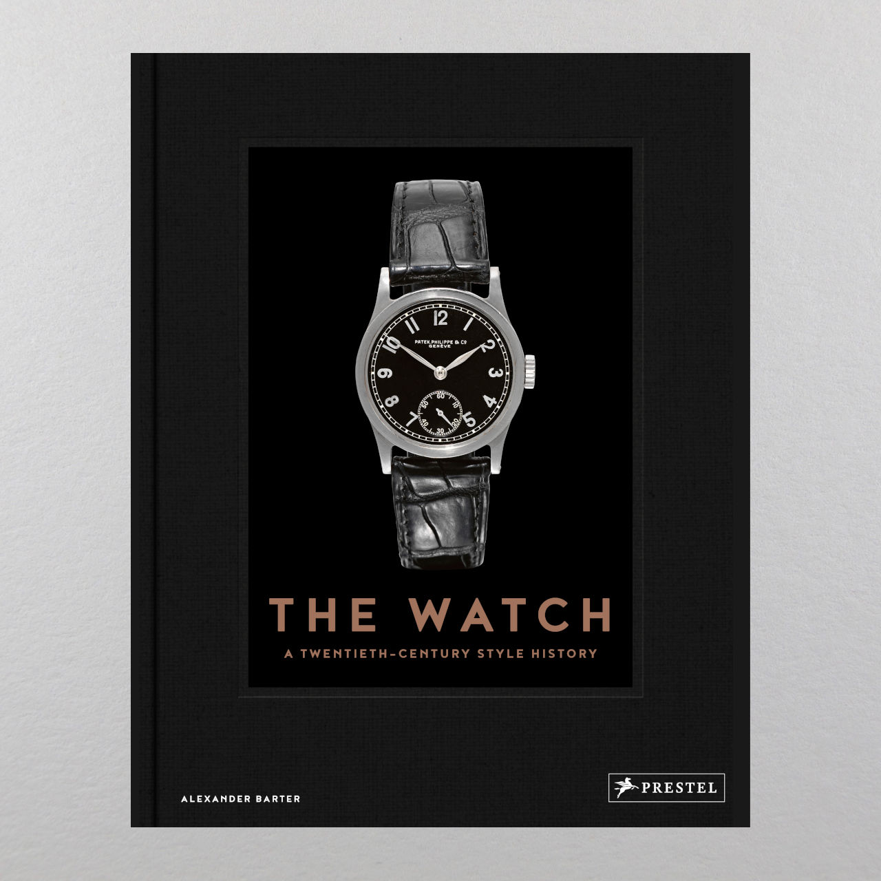 The Watch - A Twentieth Century Style History - Alexander Barter
