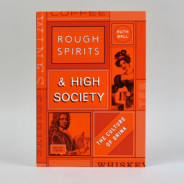 Rough Spirits and High Society: The Culture of Drink