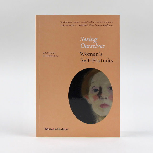 Seeing Ourselves: Women's Self Portraits - Frances Borzello