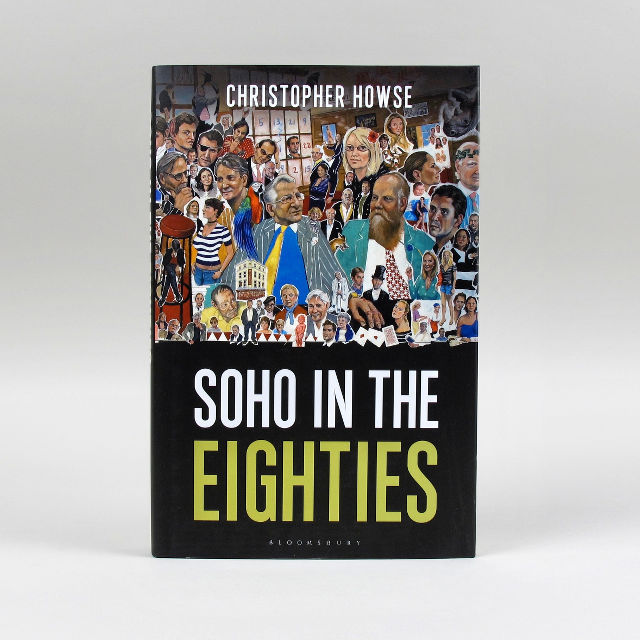 Soho in the Eighties - Christopher Howse