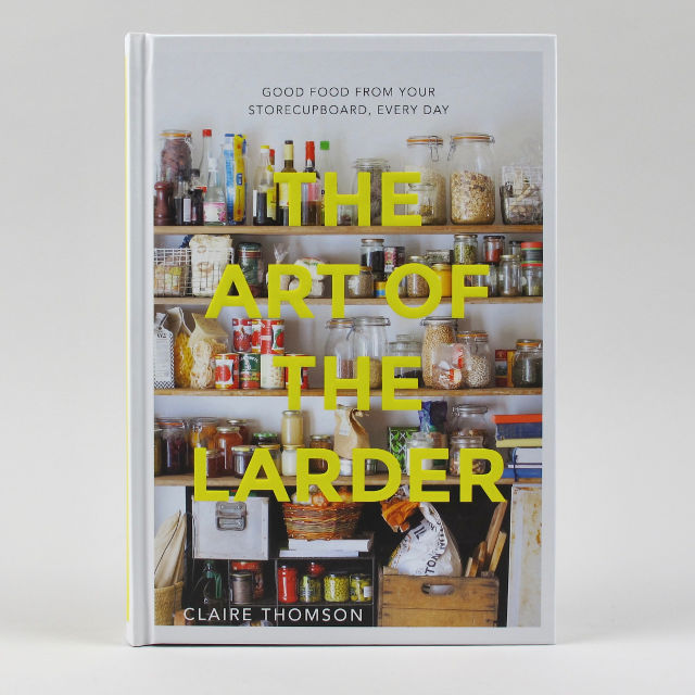 The Art of the Larder - Claire Thomson - Signed copies!