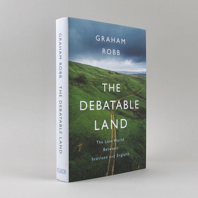 The Debatable Land - Graham Robb