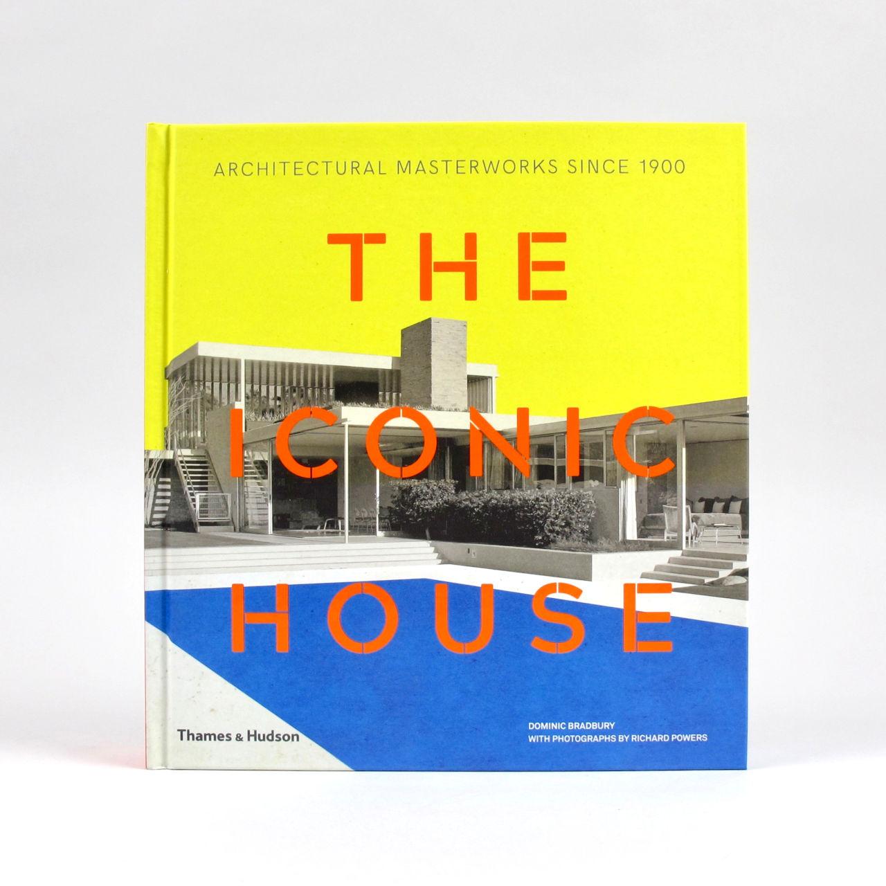 The Iconic House - Dominic Bradbury