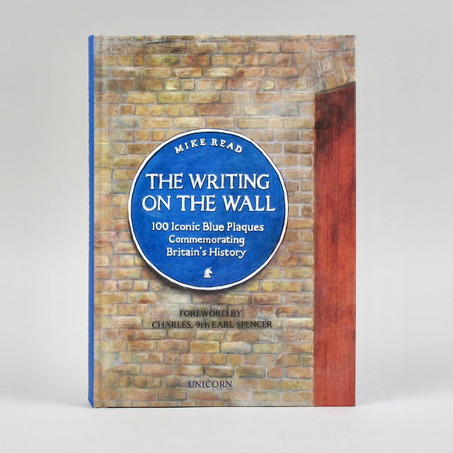 The Writing on the Wall: 100 Iconic Blue Plaques