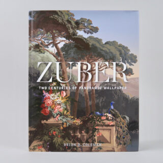 Zuber: Two Centuries of Panoramic Wallpaper - Brian D. Coleman